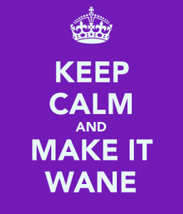 keep-calm-and-make-it-wane