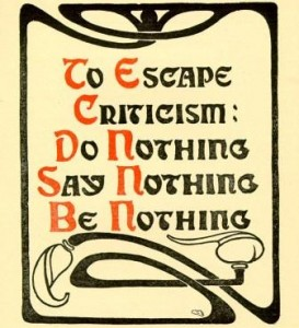 To Escape Criticism...
