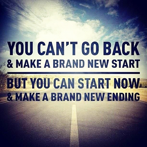 Start now and make a brand new ending